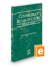 Connecticut Rules of Court - Federal, 2019 ed. (Vol. II, Connecticut Court Rules)