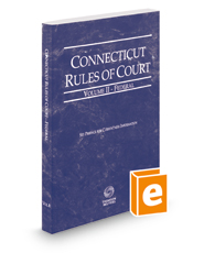 Connecticut Rules of Court - Federal, 2021 ed. (Vol. II, Connecticut Court Rules)