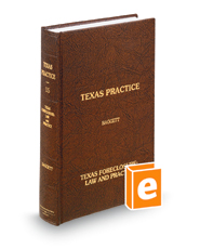 Texas Foreclosure: Law and Practice, 2d (Vol. 15, Texas Practice Series)