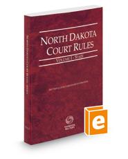 North Dakota Court Rules - State, 2018 ed. (Vol. I, North Dakota Court Rules)