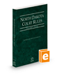North Dakota Court Rules - State, 2021 ed. (Vol. I, North Dakota Court Rules)