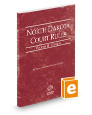 North Dakota Court Rules - Federal, 2018 ed. (Vol. II, North Dakota Court Rules)
