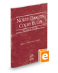 North Dakota Court Rules - Federal, 2018 ed. (Vol. II, North Dakota Court Rules)