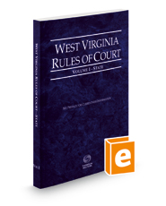 West Virginia Rules of Court - State, 2018 ed. (Vol. I, West Virginia Court Rules)
