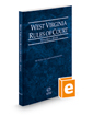West Virginia Rules of Court - State, 2020 ed. (Vol. I, West Virginia Court Rules)