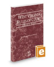 West Virginia Rules of Court - Federal, 2019 ed. (Vol. II, West Virginia Court Rules)