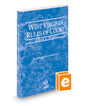 West Virginia Rules of Court - Federal, 2020 ed. (Vol. II, West Virginia Court Rules)