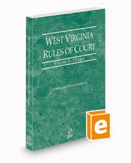 West Virginia Rules of Court - Federal, 2021 ed. (Vol. II, West Virginia Court Rules)