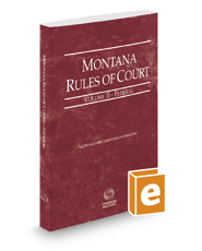 Montana Rules of Court - Federal, 2017 ed. (Vol. II, Montana Court Rules)