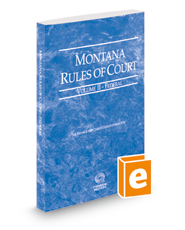 Montana Rules of Court - Federal, 2018 ed. (Vol. II, Montana Court Rules)