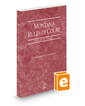 Montana Rules of Court - Federal, 2021 ed. (Vol. II, Montana Court Rules)