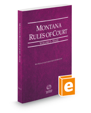 Montana Rules of Court - State, 2016 ed. (Vol. I, Montana Court Rules)