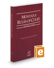 Montana Rules of Court - State, 2017 ed. (Vol. I, Montana Court Rules)
