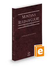 Montana Rules of Court - State, 2021 ed. (Vol. I, Montana Court Rules)