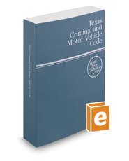 Texas Criminal and Motor Vehicle Code, 2020 ed. (West's® Texas Statutes and Codes)