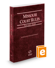 Missouri Court Rules - State, 2016 ed. (Vol. I, Missouri Court Rules)