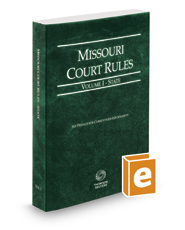 Missouri Court Rules - State, 2017 ed. (Vol. I, Missouri Court Rules)