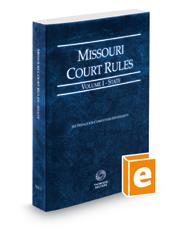 Missouri Court Rules - State, 2018 ed. (Vol. I, Missouri Court Rules)