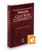 Missouri Court Rules - State, 2020 ed. (Vol. I, Missouri Court Rules)
