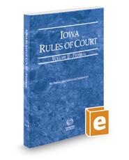 Iowa Rules of Court - Federal, 2018 ed. (Vol. II, Iowa Court Rules)