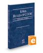 Iowa Rules of Court - Federal, 2021 ed. (Vol. II, Iowa Court Rules)