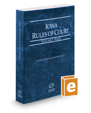 Iowa Rules of Court - State, 2018 ed. (Vol. I, Iowa Court Rules)