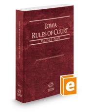 Iowa Rules of Court - State, 2019 ed. (Vol. I, Iowa Court Rules)