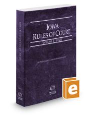 Iowa Rules of Court - State, 2021 ed. (Vol. I, Iowa Court Rules)