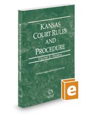 Kansas Court Rules and Procedure - Federal, 2017 ed. (Vol. II, Kansas Court Rules)