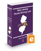 New Jersey Drunk Driving Law, 2017 ed.