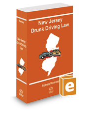 New Jersey Drunk Driving Law, 2019 ed.