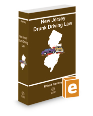 New Jersey Drunk Driving Law, 2020 ed.
