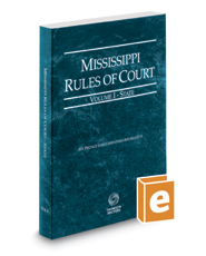 Mississippi Rules of Court - State, 2016 ed. (Vol. I, Mississippi Court Rules)