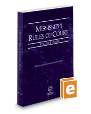 Mississippi Rules of Court - State, 2017 ed. (Vol. I, Mississippi Court Rules)