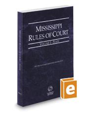 Mississippi Rules of Court - State, 2020 ed. (Vol. I, Mississippi Court Rules)