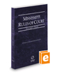 Mississippi Rules of Court - State, 2020 ed. (Vol. I, Mississippi Court Rules)