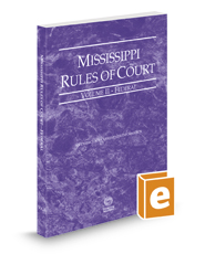 Mississippi Rules of Court - Federal, 2017 ed. (Vol. II, Mississippi Court Rules)