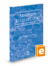 Mississippi Rules of Court - Federal, 2018 ed. (Vol. II, Mississippi Court Rules)