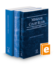 Missouri Court Rules - State, Federal, and Circuit, 2018 ed.  (Vols. I-III, Missouri Court Rules)