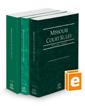 Missouri Court Rules - State, Federal, and Circuit, 2021 ed.  (Vols. I-III, Missouri Court Rules)