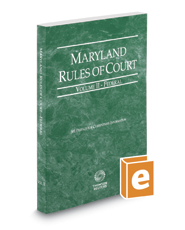 Maryland Rules of Court - Federal, 2017 ed. (Vol. II, Maryland Court Rules)