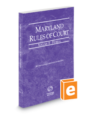 Maryland Rules of Court - Federal, 2018 ed. (Vol. II, Maryland Court Rules)