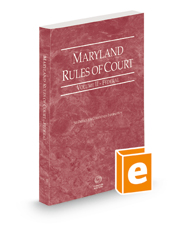 Maryland Rules of Court - Federal, 2021 ed. (Vol. II, Maryland Court Rules)