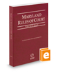 Maryland Rules of Court - State, 2016 ed. (Vol. I, Maryland Court Rules)