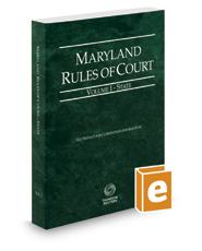 Maryland Rules of Court - State, 2017 ed. (Vol. I, Maryland Court Rules)