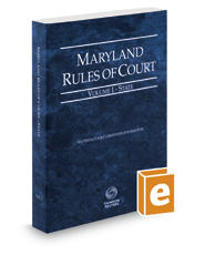 Maryland Rules of Court - State, 2019 ed. (Vol. I, Maryland Court Rules)