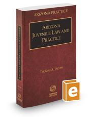 Arizona Juvenile Law and Practice, 2017-2018 ed. (Vol. 5, Arizona Practice Series)