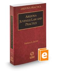 Arizona Juvenile Law and Practice, 2018-2019 ed. (Vol. 5, Arizona Practice Series)