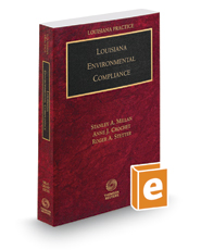 Louisiana Environmental Compliance, 2016-2017 ed. (Louisiana Practice Series)