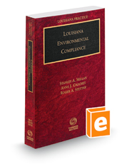 Louisiana Environmental Compliance, 2018 ed. (Louisiana Practice Series)